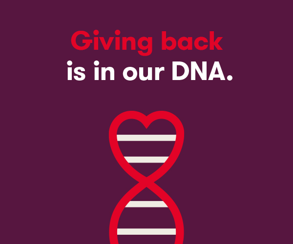 Giving back is in our DNA.